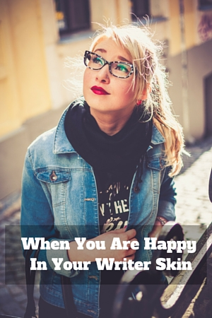 When You Are Happy In Your Writer Skin #MondayBlogs #writer